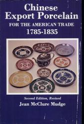 Chinese Export Porcelain for the American Trade, 1785-1835