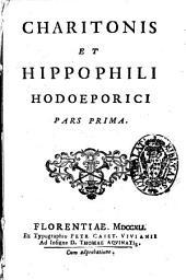 Deliciae eruditorum seu Veterum anekdotōn opusculorum collectanea Io. Lamius collegit, illustravit, edidit: Charitonis et Hippophili Hodoeporici pars prima. 10