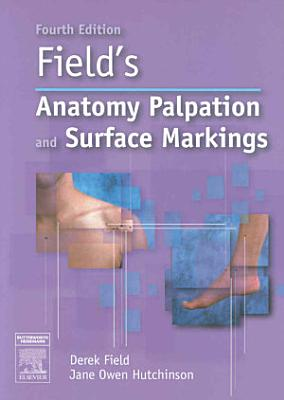 Field s Anatomy  Palpation  and Surface Markings