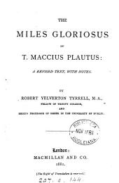 The Miles gloriosus of T. Maccius Plautus: a revised text with notes, by R.Y. Tyrrell