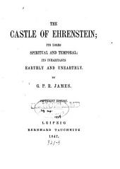 The Castle of Ehrenstein: Its Lords Spiritual and Temporal; Its Inhabitants Earthly and Unearthly