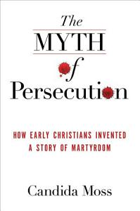 The Myth of Persecution PDF