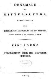 Denkmale des mittelalters, hrsg. durch F.H. von der Hagen 1.heft: einladung zu vorlesungen uber die deutsche sprache