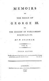 Memoirs of the Reign of George 3d to ... 1799: Volume 2