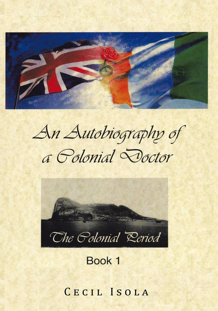 An Autobiography of a Colonial Doctor