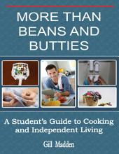 More Than Beans and Butties: A Student's Guide to Cooking and Independent Living