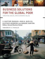 Business Solutions For The Global Poor Book PDF