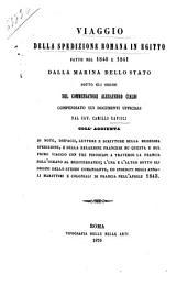 Viaggio della spedizione romana in Egitto fatto nel 1840 e 1841 dalla Marina dello Stato sotto gli ordini del commendatore Alessandro Cialdi: compendiato sui documenti ufficiali, Volume 1
