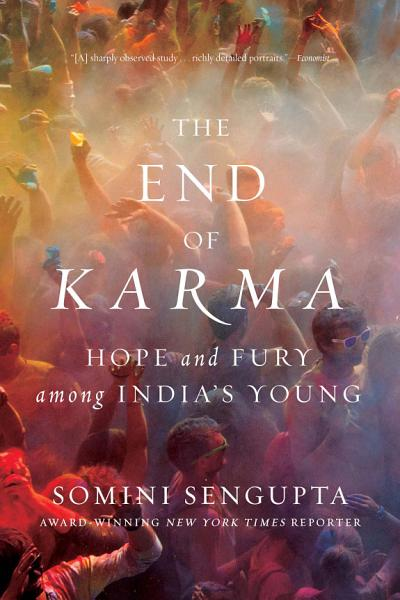 Download The End of Karma  Hope and Fury Among India s Young Book