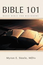 Bible 101: Basic Bible For Beginners