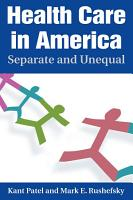 Health Care in America  Separate and Unequal PDF