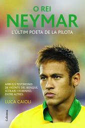 O rei Neymar (Edició en català): La biografia definitiva del nou crack del futbol mundial