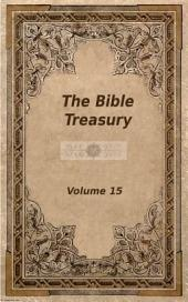 The Bible Treasury: Christian Magazine Volume 15, 1884-5 Edition