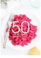 50 Resep Pasta: 50 Cara Dahsyat Memasak Pasta di Rumah