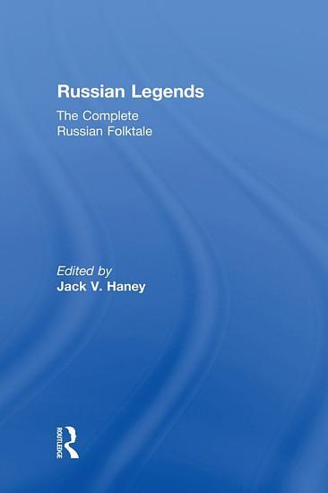 The Complete Russian Folktale  v  5  Russian Legends PDF