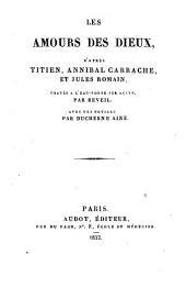 Les amours de dieux d'après Titien, Annibal Carrache et Jules Romain