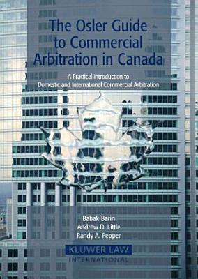 The Osler Guide to Commercial Arbitration in Canada PDF