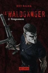 Le Waldganger, épisode 2: Vengeances