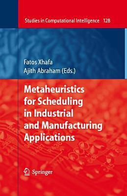 Metaheuristics for Scheduling in Industrial and Manufacturing Applications
