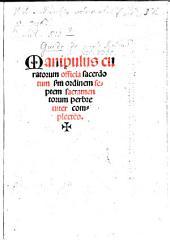 Manipulus curatorum: officia sacerdotum s[ecundu]m ordinem septem sacramentorum perbreuiter complecte[n]s