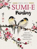 Mindful Artist: Sumi-e Painting
