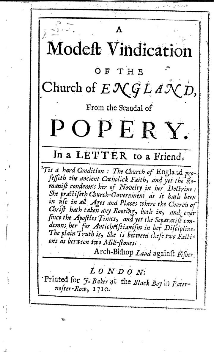 A Modest Vindication of the Church of England, from the Scandal of Popery. In a Letter to a Friend