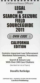 California Peace Officers Legal and Search & Seizure Field Sourceguide 2011