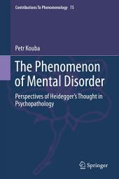 The Phenomenon of Mental Disorder: Perspectives of Heidegger's Thought in Psychopathology