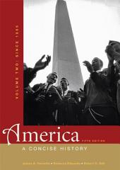 America: A Concise History, Volume Two: Since 1865: Edition 5