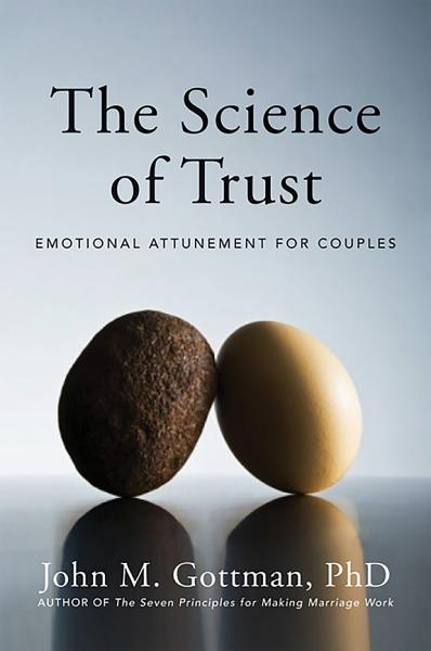 Download The Science of Trust  Emotional Attunement for Couples Book
