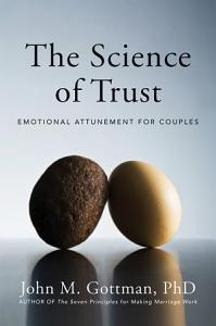 The Science of Trust  Emotional Attunement for Couples PDF