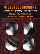 Videofluoroscopy: A Multidisciplinary Team Approach
