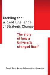 Tackling The Wicked Challenge Of Strategic Change Book PDF