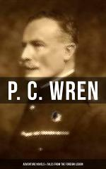 P. C. WREN: Adventure Novels & Tales from the Foreign Legion