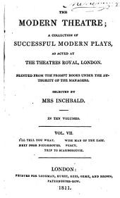 The modern theatre; a collection of successful modern plays selected by mrs. Inchbald