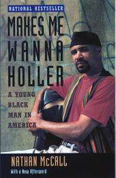 Makes Me Wanna Holler: A Young Black Man in America