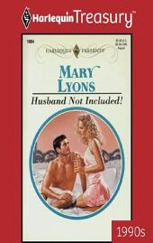 Husband Not Included!