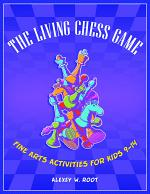 The Living Chess Game: Fine Arts Activities for Kids 9–14