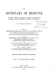 A Dictionary of Medicine: Including General Pathology, General Therapeutics, Hygiene, and the Diseases of Women and Children, Volume 2