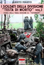 """I soldati della divisione """"Testa di morto"""" Vol. 1"""