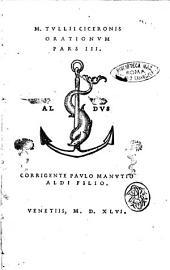 M. Tullii Ciceronis Orationum pars 1. [-3.]. Corrigente Paulo Manutio, Aldi filio: M. Tullij Ciceronis Orationum pars 3. Corrigente Paulo Manutio Aldi filio, Volume 3