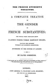 The French student's treasure: a complete treatise of the gender of French substantives