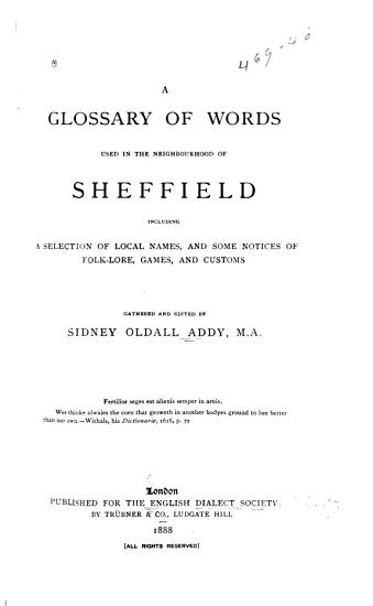 A Glossary of Words Used in the Neighbourhood of Sheffield PDF