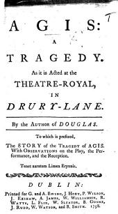 Agis: a tragedy, etc. In verse. By John Home