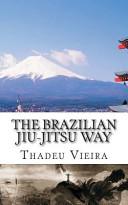 The Brazilian Jiu Jitsu Way