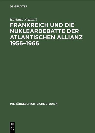 Frankreich und die Nukleardebatte der Atlantischen Allianz 1956   1966 PDF