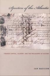Specters of the Atlantic: Finance Capital, Slavery, and the Philosophy of History