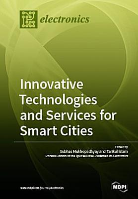 Innovative Technologies and Services for Smart Cities