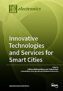 Innovative Technologies and Services for Smart Cities PDF