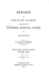 Maine Reports: Cases Argued and Determined in the Supreme Judicial Court of Maine, Volume 69